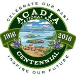 Acadia National Park Centennial, 1916 - 2016: Celebrate our past, inspire our future.
