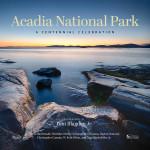 Creating Acadia National Park: A Centennial Celebration