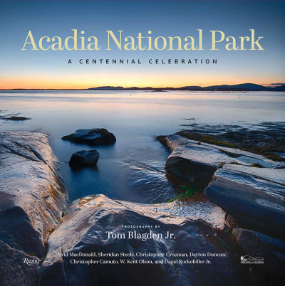 Creating Acadia National Park: A Centennial Celebration